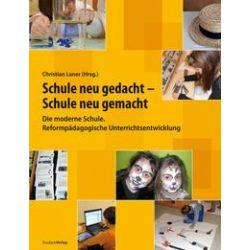 Bücher: Schule neu gedacht - Schule neu gemacht  von Karin Dietl, Harald Eichelberger, Christian Laner