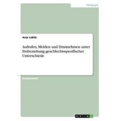 Bücher: Aufrufen, Melden und Drannehmen unter Einbeziehung geschlechtsspezifischer Unterschiede  von Anja Lubitz