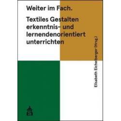 Bücher: Weiter im Fach. Textiles Gestalten erkenntnis- und lernendenorientiert unterrichten