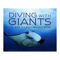 Diving with Giants, The World's Best Pelagic Dives by Jack Jackson, 9781845371807.