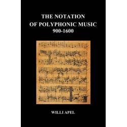 The Notation of Polyphonic Music 900 1600 by Willi Apel, 9781849028059.