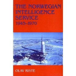 The Norwegian Intelligence Service, 1945-1970, Northern Vigil by Olav Riste, 9780714644554.