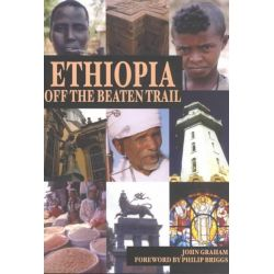 Ethiopia, Off the Beaten Trail by John Graham, 9781931253116.