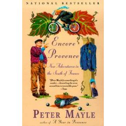 Encore Provence, New Adventures in the South of France by Peter Mayle, 9780679762690.