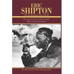Eric Shipton the Six Mountain-travel Books, Six Mountain Travel Books by Eric Shipton, 9781594854897.