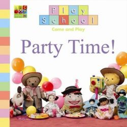 Party Time! by Play School, 9780733329241.