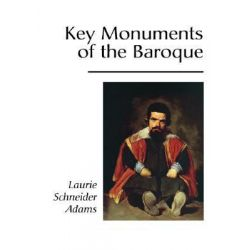 Key Monuments of Baroque and Rococo by Laurie Adams, 9780813334301.