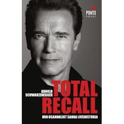 Total Recall : min osannolikt sanna livshistoria - Arnold Schwarzenegger, Peter Petre - Storpocket (9789174751215)