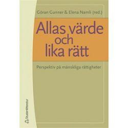 Allas värde och lika rätt - Thomas Von Vegesack, Gudmundur Alfredsson, Diana Amnéus, Thérése Björk, Percy Bratt - E-bok (9789144065328)