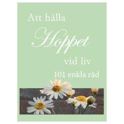 Att hålla hoppet vid liv : 101 enkla råd - Betsy Williams - Bok (9789179994341)
