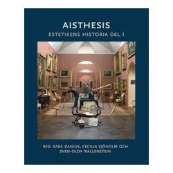 Aisthesis : estetikens historia D.1 - Sara Danius, Cecilia Sjöholm, Sven-Olov Wallenstein - Bok (9789172350908)