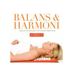 Balans & Harmoni : enkla övningar på Shaktimattan - Shakti Team - Ljudbok (9789197833202)