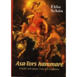 Asa-Tors hammare : gudar och jättar i tro och tradition - Ebbe Schön - Bok (9789172240827)