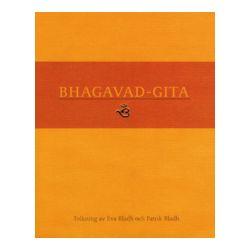 Bhagavad-Gita - Eva Bladh, Patrik Bladh - Bok (9789163338458)