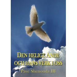 Den helige Ande och hans verk i oss - Påve Shenouda Iii - E-bok (9789187615047)
