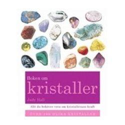 Boken om kristaller : din kompletta guide till kristaller - Judith Hall - Bok (9789174012200)