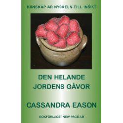 Den helande jordens gåvor : [kunskap är nyckeln till insikt] - Cassandra Eason - Bok (9789189120570)