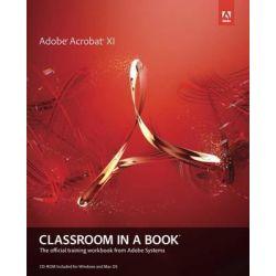 Adobe Acrobat XI Classroom in a Book by Adobe Creative Team, 9780321886798.