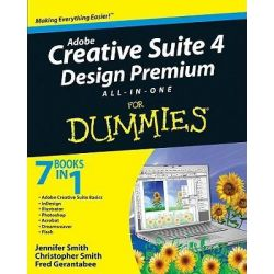 Adobe Creative Suite 4 Design Premium All-in-One For Dummies by Jennifer Smith, 9780470331866.