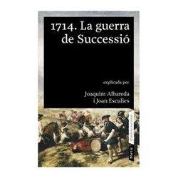 1714. LA GUERRA DE SUCCESIO - JOAN ESCULIES, comprar el libro en tu librería online Casa del Libro