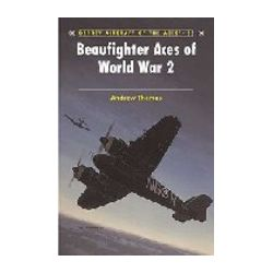 BEAUFIGHTER ACES OF WORLD WAR 2 - ANDREW THOMAS