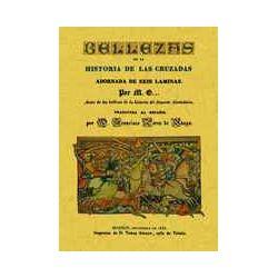 BELLEZAS DE LA HISTORIA DE LAS CRUZADAS (ED. FACSIMIL) - VV.AA.