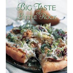 Big Taste of Little Rock by Junior League of Little Rock, 9780960672448.