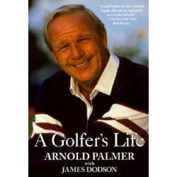 A Golfer's Life by Arnold Palmer, 9780345414823.