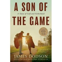 A Son of the Game by James Dodson, 9781565129788.