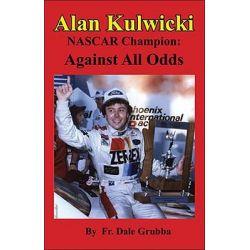 Alan Kulwicki NASCAR Champion by Dale Grubba, 9781932542394.
