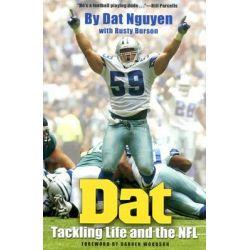 Dat, Tackling Life and the NFL by Dat Nguyrn, 9781585444724.