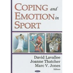 Coping and Emotion in Sport by David Lavallee, 9781594540769.