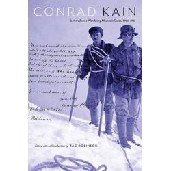 Conrad Kain, Letters from a Wandering Mountain Guide, 1906-1933 by Conrad Kain, 9781772120042.