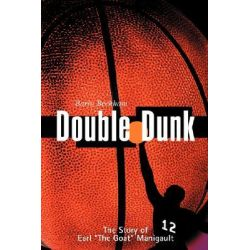 Double Dunk, The Story of Earl 'The Goat' Manigault by Barry Beckham, 9780931761249.
