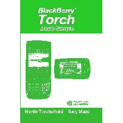 Blackberry Torch Made Simple by Martin Trautschold, 9781456576431.