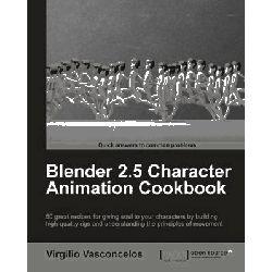 Blender 2.5 Character Animation Cookbook by Vasco T. Vasconcelos, 9781849513203.