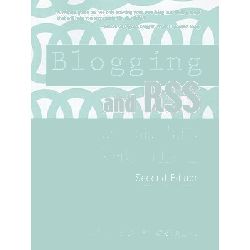 Blogging and RSS, A Librarian's Guide by Michael P Sauers, 9781573873994.