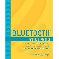 Bluetooth End to End by Dee M. Bakker, 9780764548871.