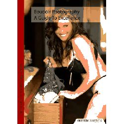 Boudoir Photography - a Guide to Excellence by Tammy Warnock, 9780956546326.