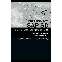 Breaking Into SAP SD, SAP SD Interview Questions, Answers, and Explanations (SAP SD Job Guide) by Jim Stewart, 9781603321167.