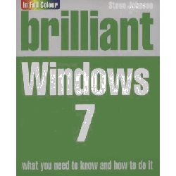 Brilliant Windows 7 by Steve Johnson, 9780273729143.