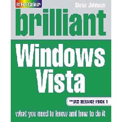 Brilliant Windows Vista SP1 by Steve Johnson, 9780273719380.