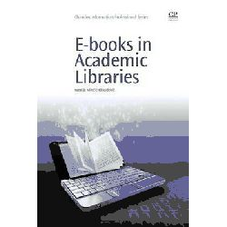 e-Books in Academic Libraries by Ksenija Mincic-Obradovic, 9781843345862.