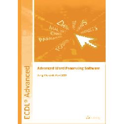 ECDL Advanced Syllabus 2.0 Module AM3 Word Processing Using Word 2007 by CiA Training Ltd, 9781860056505.