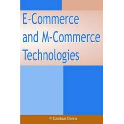 E-commerce and M-commerce Technologies, Cognitive Aspects of Online Programs by Candace Deans, 9781591405665.