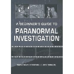 A Beginners Guide to Paranormal Investigation by Mark Rosney, 9781848682344.