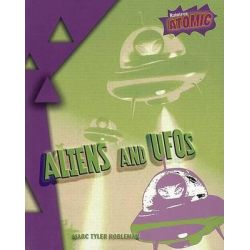 Aliens and UFOs by Marc Tyler Nobleman, 9781410925145.