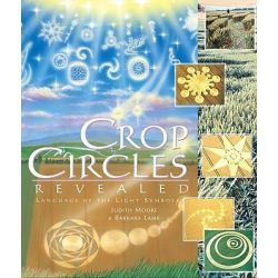 Crop Circles Revealed, The Language of the Light Symbols by Judith Moore, 9781891824326.