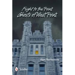 Fright to the Point, Ghosts of West Point by Major Thad Krasnesky, 9780764339189.