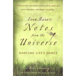 Even More Notes from the Universe, Dancing Life's Dance by Mike Dooley, 9781582701868.
